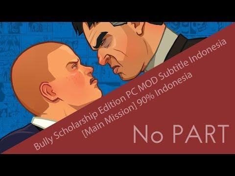 Bully Scholarship Edition PC MOD Subtitle Indonesia [Main Mission] 90% Indonesia