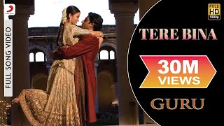 Video Tere Bina - Guru | Aishwarya Rai Bachchan | Abhishek Bachchan download MP3, 3GP, MP4, WEBM, AVI, FLV September 2017