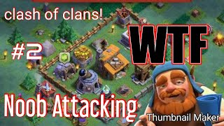 Noob attacking in Clash of clans (Gameplay) #2