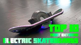 Top 10 MOST EXTREME Electric Skateboards You can BUY 2016!
