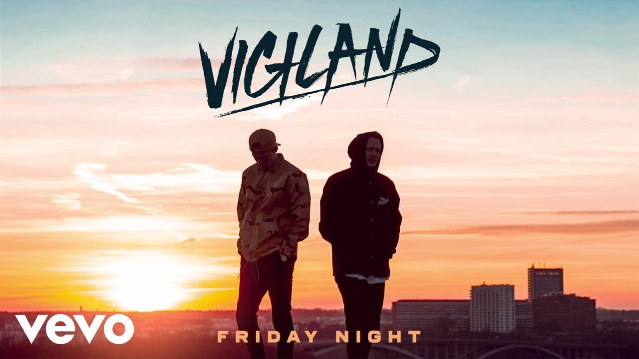 vigiland-friday-night-vigilandvevo