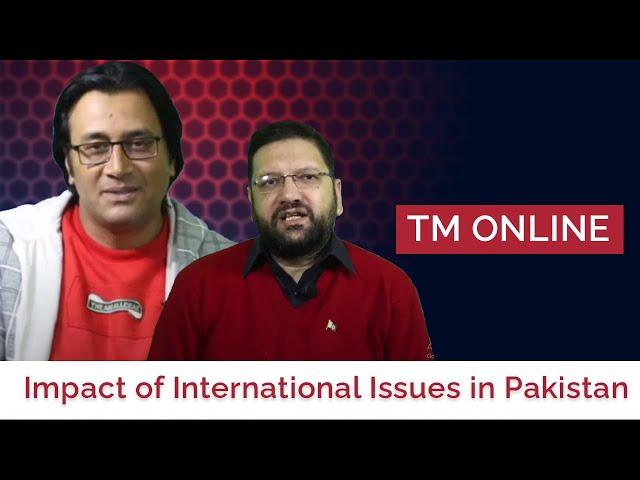 TM Online | Impact of International issues in Pakistan
