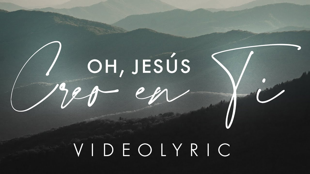Marcos Witt   Oh, Jesús Creo En Ti (Video Lyric)