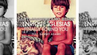 Enrique Iglesias Feat. Sammy Adams - Finally Found You (Santi Provenzano Remix)