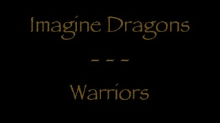 Lyrics Traduction Française - Imagine Dragons : Warriors
