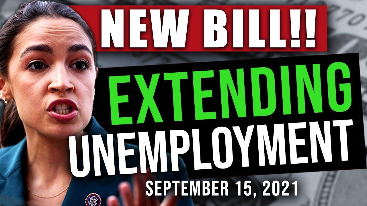 (NEW BILL TO EXTEND UNEMPLOYMENT!) UNEMPLOYMENT EXTENSION & UNEMPLOYMENT UPDATE 09/15/2021