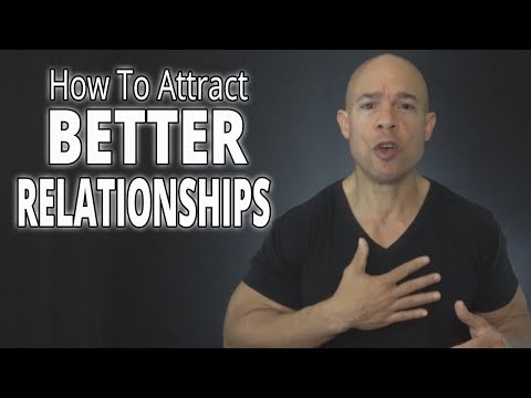how-to-attract-better-relationships