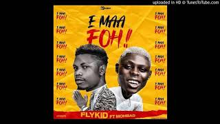Flykid Ft. Mohbad – E Maa Foh! (Official Audio)
