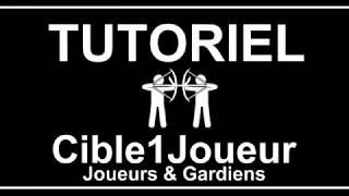 Tuto Cible1joueur JOUEURS & GARDIENS