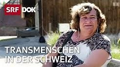 Transmenschen in der Schweiz   Das Geschlecht der Seele (1/2)   SRF DOK