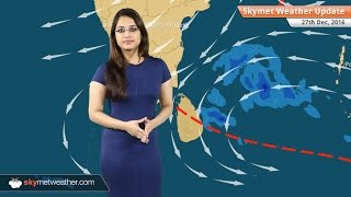 Weather Forecast for Dec 27: Rain in Chennai, TN, Kerala; Fog in UP, Bihar