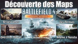 [BF4] Battlefield 4 Gameplay [FR] #11 : Découverte des Maps de Naval Strike! HD