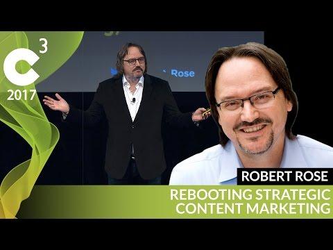 Rebooting Content Marketing | C3 2017 | Robert Rose