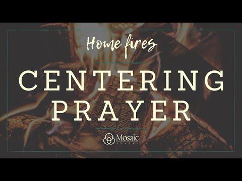 Home Fires - Centering Prayer