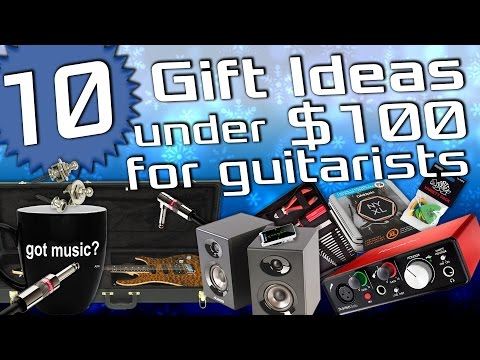 10 Gift Ideas under $100 for Guitarists