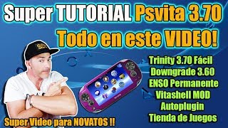 Super Tutorial PSVITA 3.70 TODO EN UNO COMPLETO - IDEAL PARA NOVATOS