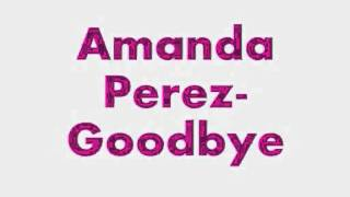 Amanda Perez - Goodbye (with lyrics)
