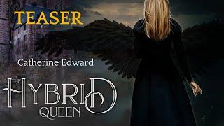 The Hybrid Queen | Book Teaser | Mia Walter Edwards