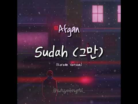 Afgan - Sudah (Korean Version) | (Sub Indo)