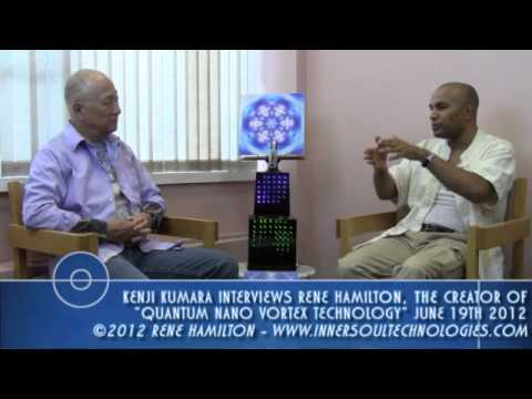 "Kenji Kumara Interviews Rene Hamilton, The Inventor of ""Quantum Nano Technology"" June 19, 2012"