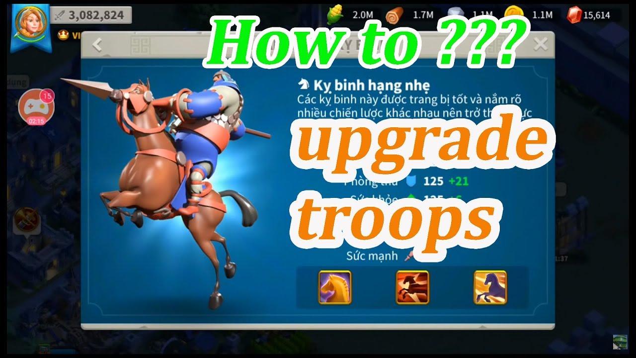 Rise of Kingdoms - Cách nâng cấp lính 1 lên 2,3,4,5 và thông tin hữu ích về lính