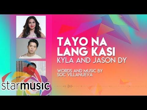 Tayo Na Lang Kasi (Audio) 🎵 - Kyla and Jason Dy | Himig Handog 2017