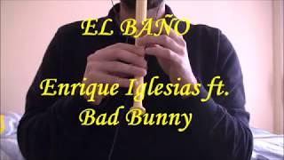 EL BAÑO - Enrique Iglesias ft. Bad Bunny / Flauta Dulce (NOTAS)