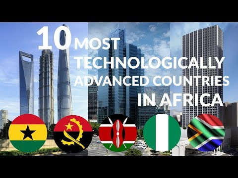 Top 10 Most Technologically Advanced Countries in Africa