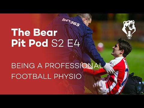 BEING A PROFESSIONAL FOOTBALL PHYSIO | S2 E4 | The Bear Pit Pod