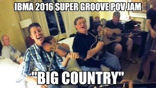 Big Country - IBMA 2016 POV All Star Throwdown!!!    Vol. 2