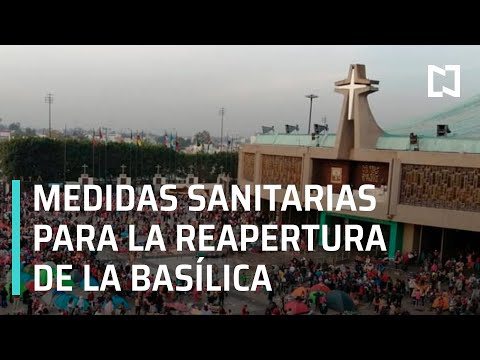 Medidas sanitarias en reapertura de iglesias | Reapertura de la Basílica de Guadalupe - En Punto