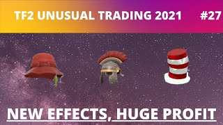 [TF2 TRADING 2021] NEW EFFECTS! Iridescence! Reverium Irregularis and more! TF2 Unusual trading #27