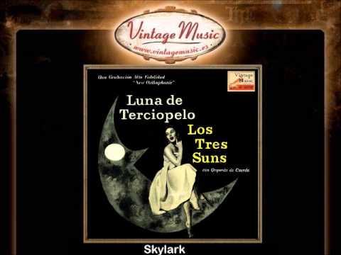 The Three Suns -- Skylark