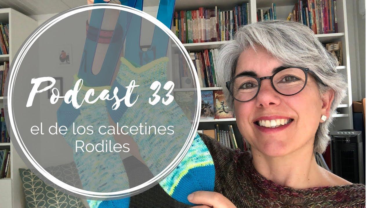 Podcast 33 – el de los calcetines Rodiles