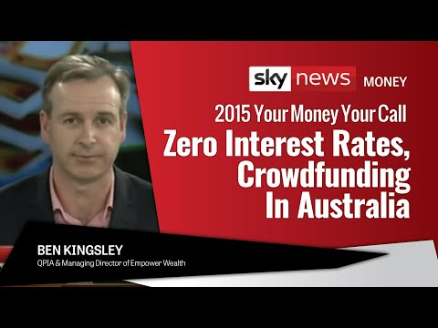 SKY Business News - Your Money Your Call - Zero interest rates, crowdfunding in Australia