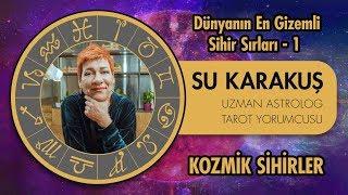 Dünyanın En Gizemli Sihir Sırları 1 - Kozmik Sihirler - Uzman Astrolog Su Karakuş