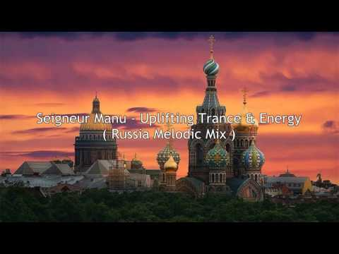 Seigneur Manu - Uplifting Trance & Energy ( Russia Melodic Mix )