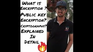 What is Encryption? Public Key Encryption? Crptography? Explained in Detail