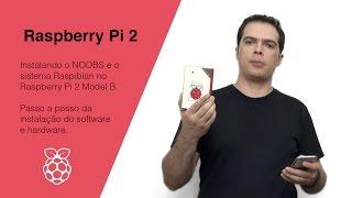 Como usar o Raspberry Pi 2 Model B