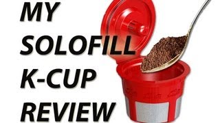 SOLOFILL K-CUP REVIEW - REUSABLE K-CUP FOR KEURIG BREWERS