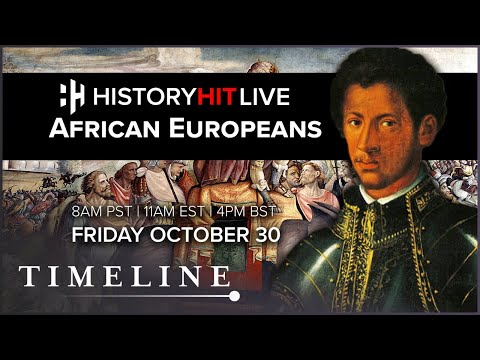 African Europeans: An Untold Story | History Hit LIVE on Timeline