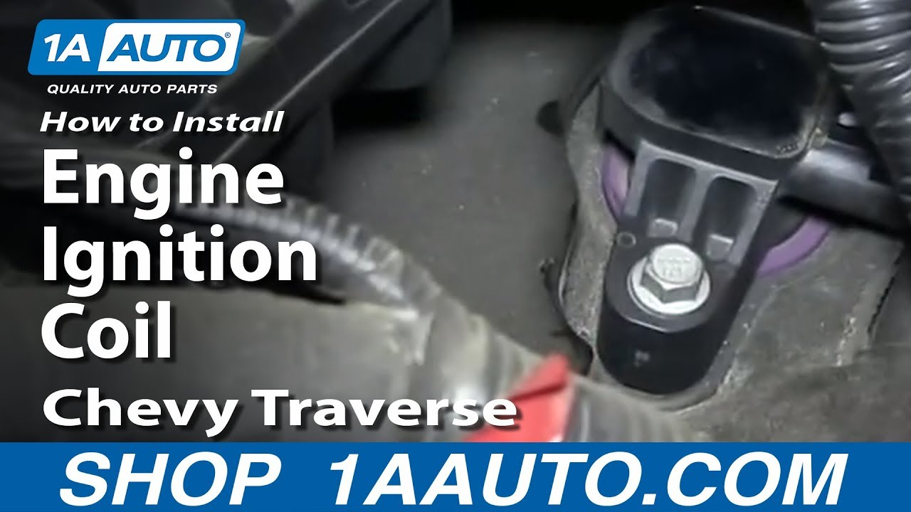 how to install replace engine ignition coil 2009 14 chevy traverse rh youtube com 2010 chevy traverse engine diagram 2013 traverse engine diagram
