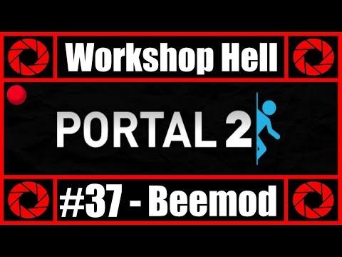 "Workshop Hell: Portal 2: Episode 37 - ""beemod"" (From Livestream)"