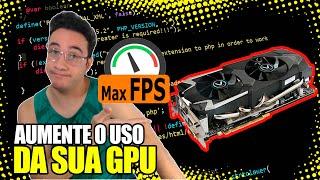Baixo uso de GPU - A Saga - Tutorial definitivo.