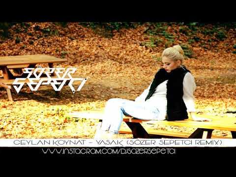 Ceylan Koynat - Yasak ( Sözer Sepetci Remix ) #ÜnaLTuranSpecial