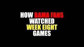 How Bama Fans Watched Week Eight Games (2019)