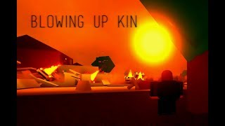 BLOWING UP KIN! - Apocalypse Rising Roblox