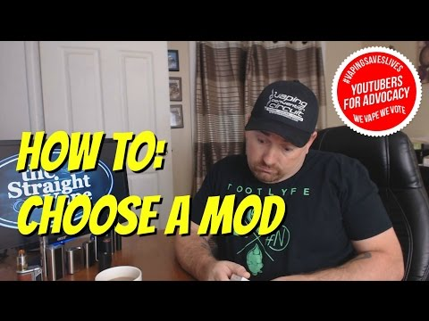 How To: Choose A Mod Or Device For Vaping