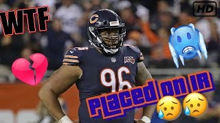 Akiem Hicks Placed On IR. What Does This Mean For The Bears Going Forward???
