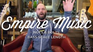 Nuts & Bolts - Bass Scale Length